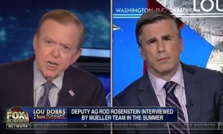 "Lou Dobbs Goes Off on ""Corrupt"" Mueller Investigation: ""What is Going on Here?!"" (VIDEO)"